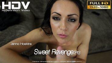 """Jenna Hoskins """"Sweet Revenge:Pt3"""""""